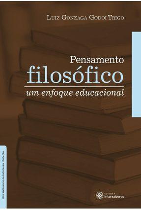 Pensamento Filosófico - Um Enfoque Educacional - Trigo,Luiz Gonzaga Godoi | Hoshan.org