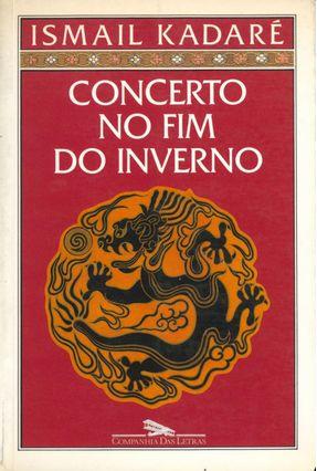 Concerto No Fim Do Inverno - Kadare,Ismail | Hoshan.org