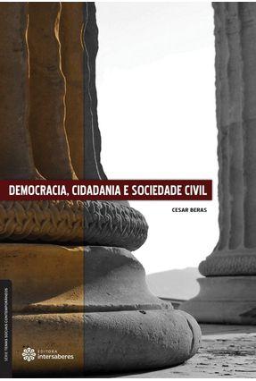 Democracia, Cidadania E Sociedade Civil - Beras,Cesar pdf epub