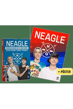 Neagle - Vivendo Um Sonho Nos Estados Unidos + Pôster - Fernandes,Gabriel Trindade,Victor pdf epub