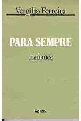 Para Sempre - Romance - Ferreira,Vergilio   Hoshan.org
