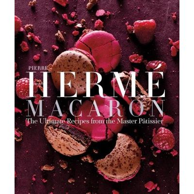 Pierre Hermé Macaron - The Ultimate Recipes From The Master Pâtissier