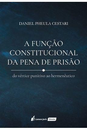 A Função Constitucional da Pena De Prisão - Cestari,Daniel Pheula pdf epub