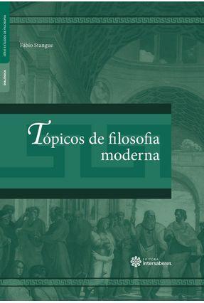 Tópicos De Filosofia Moderna - Stangue,Fábio | Nisrs.org