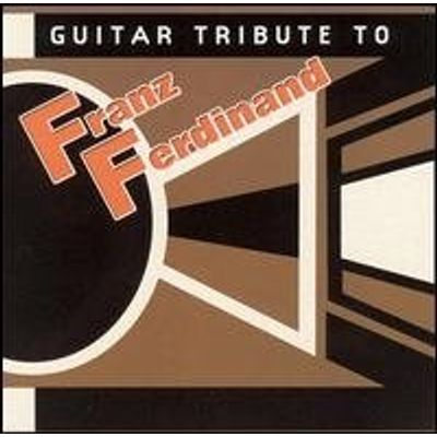 GUITAR TRIBUTE TO FRANZ FERDINAND / VARIOUS