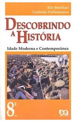 Descobrindo A História - 9º Ano - Idade Moderna e Contemporânea - Bonifazi,Elio Dellamonica,Umberto | Hoshan.org