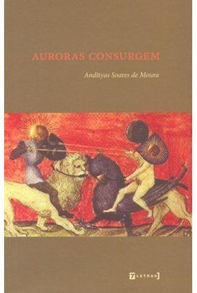 Auroras Consurgem - Moura,Andityas Soares de | Hoshan.org