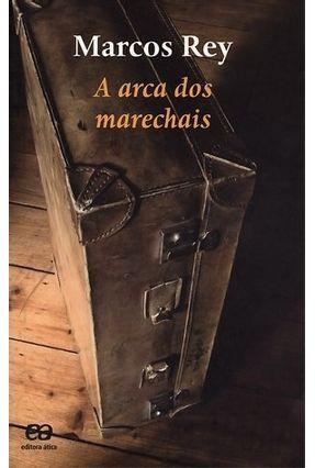 Edição antiga - A Arca Dos Marechais - Col. Boa Prosa - Rey,Marcos | Tagrny.org