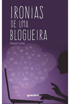 Ironias de Uma Blogueira - Lima,Oscar | Hoshan.org