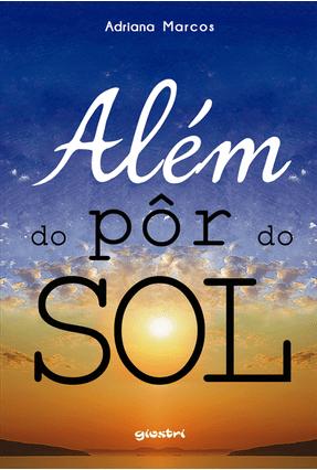 Além Do Por Do Sol - Adriano Marcos | Hoshan.org