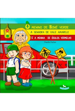 O Menino do Boné Verde, A Senhora de Xale Amarelo e A Menina de Óculos Vermelho - Furlan,Danilo   Hoshan.org