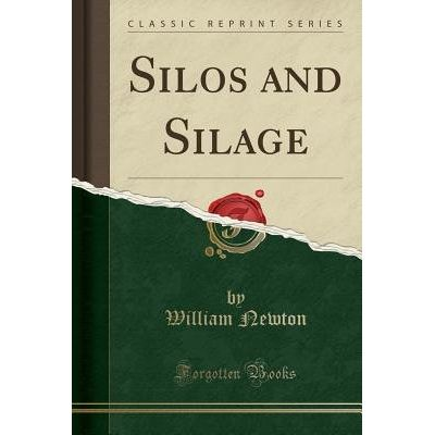 Silos And Silage (Classic Reprint)