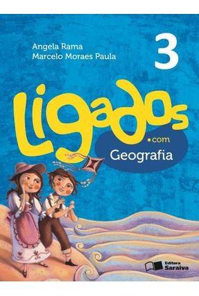 Ligados.Com - Geografia - 3º Ano - 2ª Ed. 2015 - Rama,Angela Paula,Marcelo Moraes   Hoshan.org
