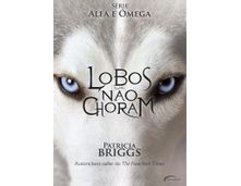 Lobos Nao Choram Serie Alfa E Omega Saraiva