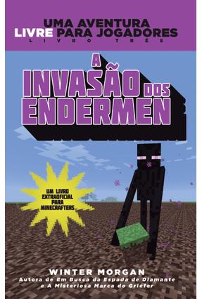 A Invasão Dos Endermen - Um Livro Extraoficial Para Minecrafters - WINTER MORGAN | Hoshan.org