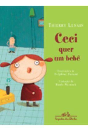 Ceci Quer um Bebê - Lenain,Thierry | Tagrny.org