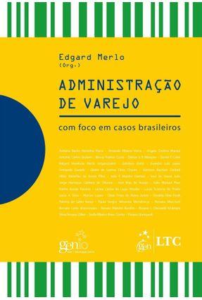 Administração De Varejo - Com Foco Em Casos Brasileiros - Merlo,Edgard   Hoshan.org