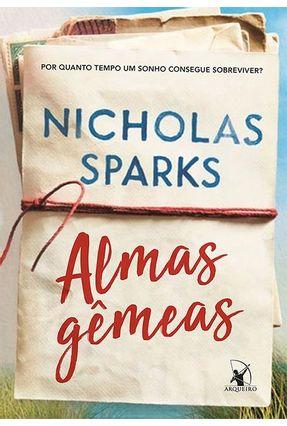 Almas Gêmeas - Por Quanto Tempo Um Sonho Consegue Sobreviver? - Sparks,Nicholas   Tagrny.org