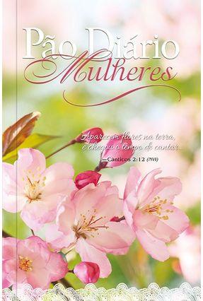 Pão Diário Mulheres - Flores na Terra - 365 Meditações Para Milheres - Vários  Autores | Nisrs.org