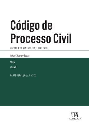 Usado - Código de Processo Civil - Anotado, Comentado e Interpretado - Parte Geral (Arts. 1 A 317) - Vol. I