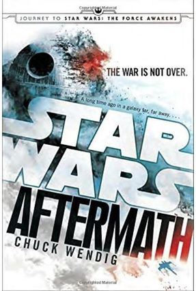 Aftermath - Star Wars - Journey to Star Wars - The Force Awakens - Wendig,Chuck | Hoshan.org