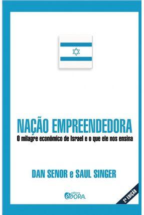 Usado - Nação Empreendedora - o Milagre Econômico de Israel e o Que Ele Nos Ensina
