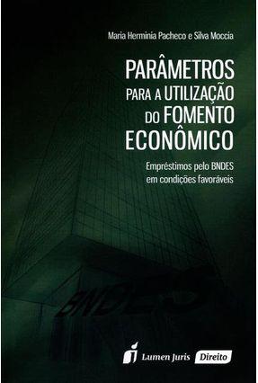 Parâmetros Para A Utilização do Fomento Econômico - Moccia,Maria Hermínia Penteado Pacheco E Silva | Hoshan.org