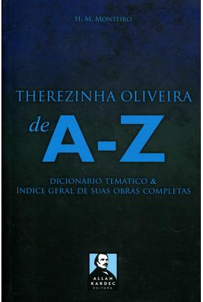 Therezinha Oliveira - de A - Z - Dicionário Temático & Índice Geral de Suas Obras Completas - Monteiro ,H.M. pdf epub