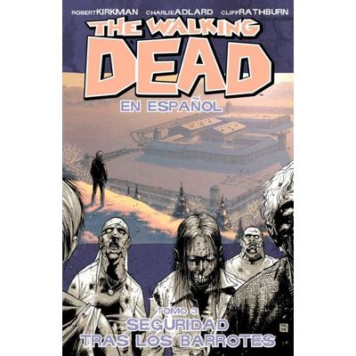 Walking Dead (6 Stories) - 03 - Seguridad Tras Los Barrotes