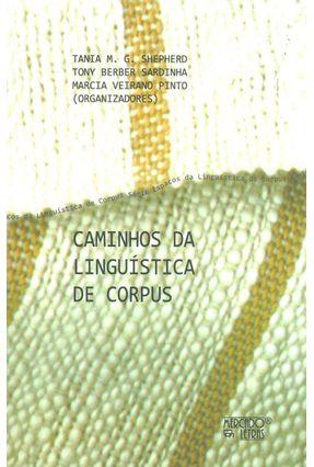 Caminhos da Linguística de Corpus - Marcia Veirano Pinto Tania M. G. Shepherd Tony Berber Sardinha pdf epub
