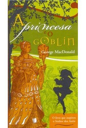 A Princesa e o Goblin - MaCDonald,George | Tagrny.org
