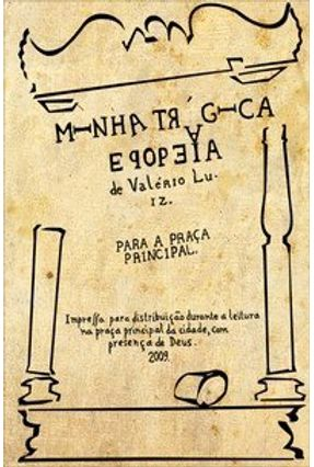 Minha Trágica Epopeia - Luiz,Valério pdf epub
