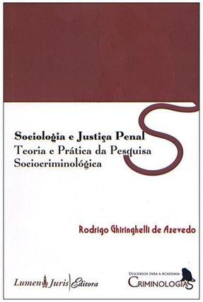 Sociologia e Justiça Penal - Teoria e Prática da Pesquisa Sociocriminológica - Ghiringhelli de Azevedo,Rodrigo pdf epub
