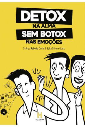 Detox na Alma Sem Botox Nas Emoções - Conte,Cinthya Roberta Quero,Juliana Silvana pdf epub