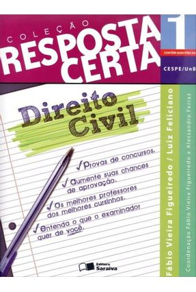 Direito Civil - Col. Resposta Certa - Vol. 1 - Figueiredo,Fábio Vieira Feliciano,Luiz   Hoshan.org