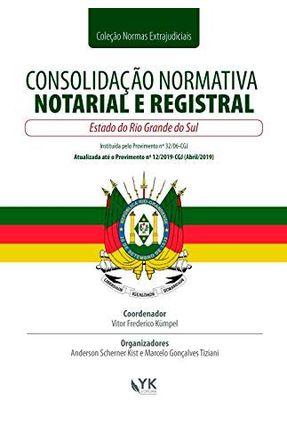 Consolidação Normativa Notarial e Registral - Rio Grande do Sul - Frederico Kümpel,Vitor | Tagrny.org