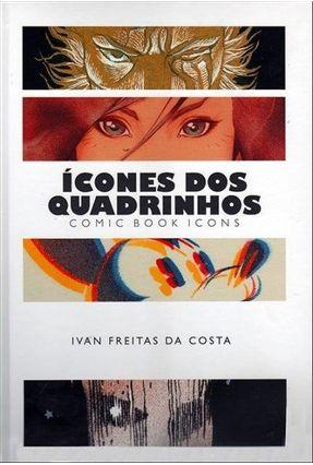 Ícones Dos Quadrinhos - Costa,Ivan Freitas da   Hoshan.org