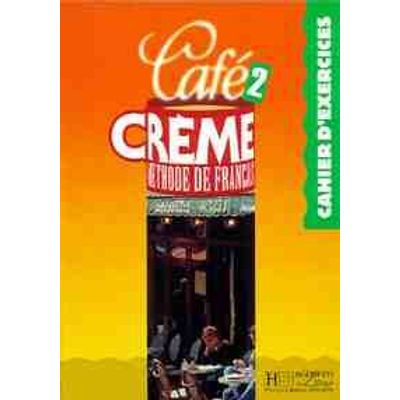 Cafe Creme Cahier D'exercicies 2