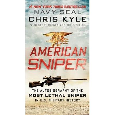 American Sniper - The Autobiography Of The Most Lethal Sniper In U.S. Military History