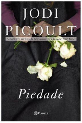 Piedade - Picoult,Jodi Picoult,Jodi   Hoshan.org