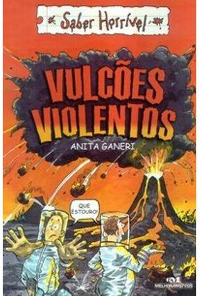 Vulcões Violentos - Col. Saber Horrivel -  pdf epub
