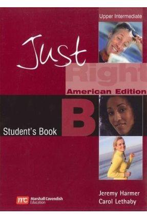 Just Right Upper-intermediate B - Student Book + Audio CD B - Acevedo,Ana Lethaby,Carol Harmer,Jeremy Wilson,Ken   Nisrs.org