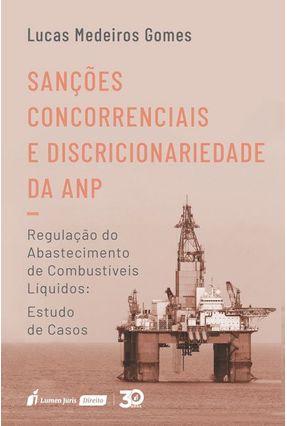Sanções Concorrenciais e Discricionariedade da ANP - Gomes,Lucas Medeiros pdf epub