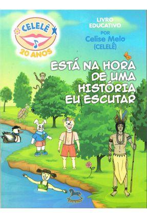 Está na Hora de Uma História Eu Escutar - Melo (Celelê) ,Celise | Hoshan.org