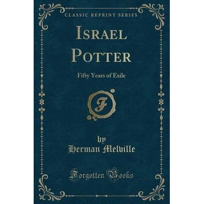 Israel Potter - Fifty Years Of Exile (Classic Reprint)