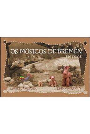 Os Músicos de Bremen - Em Doce