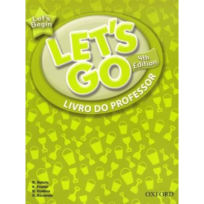 LET's GO BEGIN - LIVRO DO PROFESSOR - 4ª Ed.