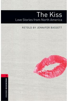 The Kiss: Love Stories From North America - Level 3 - Editora Oxford | Nisrs.org
