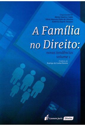 A Família No Direito - Novas Tendências - Vol. 1 - Caúla,Bleine Queiroz Oliveira,Olívia Marcelo Pinto De Vasques,Roberta Duarte   Tagrny.org