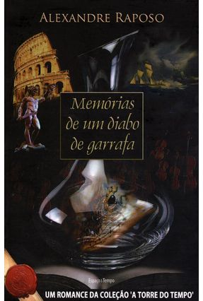 Memórias de Um Diabo de Garrafa - Col. a Torre do Tempo -  2ª Ed.
